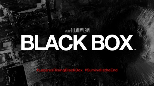 """Survival is the End"". Black Box has landed."