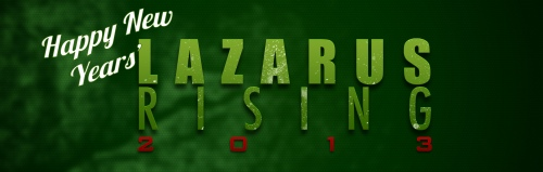 Happy New Years 2013 from Lazarus Rising #deadinsideRise